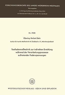 Kartonierter Einband Testfadenmeßtechnik zur indirekten Ermittlung während der Verarbeitungsprozesse auftretender Fadenspannungen von Herbert Stein