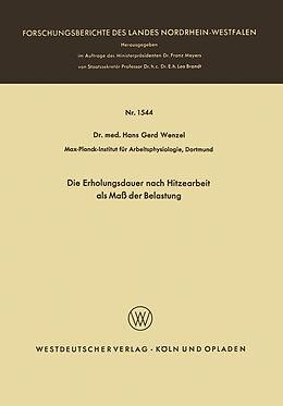 Kartonierter Einband Die Erholungsdauer nach Hitzearbeit als Maß der Belastung von Hans Gerd Wenzel