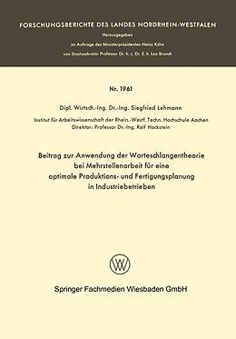 Kartonierter Einband Beitrag zur Anwendung der Warteschlangentheorie bei Mehrstellenarbeit für eine optimale Produktions- und Fertigungsplanung in Industriebetrieben von Siegfried Lehmann