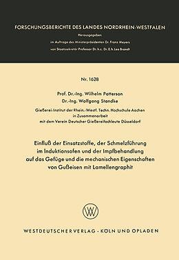 Kartonierter Einband Einfluß der Einsatzstoffe, der Schmelzführung im Induktionsofen und der Impfbehandlung auf das Gefüge und die mechanischen Eigenschaften von Gußeisen mit Lamellengraphit von Wilhelm Patterson