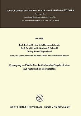 Kartonierter Einband Erzeugung und Verhalten festhaftender Oxydschichten auf metallischen Werkstoffen von Hermann Rudolf Schenck