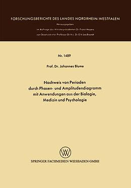 Kartonierter Einband Nachweis von Perioden durch Phasen- und Amplitudendiagramm mit Anwendungen aus der Biologie, Medizin und Psychologie von Johannes Blume