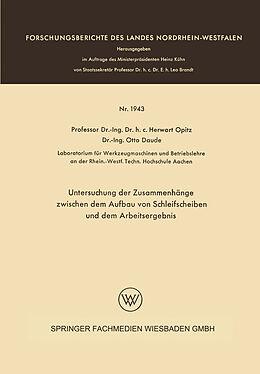 Kartonierter Einband Untersuchung der Zusammenhänge zwischen dem Aufbau von Schleifscheiben und dem Arbeitsergebnis von Herwart Opitz