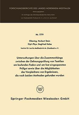 Kartonierter Einband Untersuchungen über die Zusammenhänge zwischen der Dehnungsprüfung von Textilien am laufenden Faden und am fest eingespannten Prüfgut sowie über die Möglichkeiten des Vergleichens von Ergebnissen, die nach beiden Methoden gefunden wurden von Herbert Stein