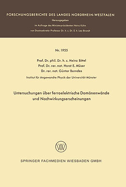 Kartonierter Einband Untersuchungen über ferroelektrische Domänenwände und Nachwirkungserscheinungen von Heinz Bittel