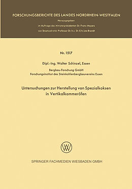 Kartonierter Einband Untersuchungen zur Herstellung von Spezialkoksen in Vertikalkammeröfen von Walter Schinzel