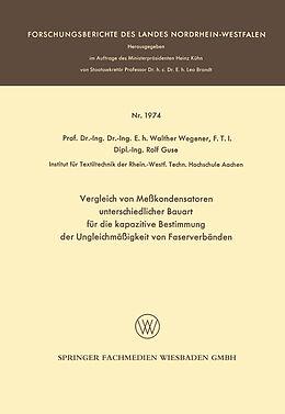 Kartonierter Einband Vergleich von Meßkondensatoren unterschiedlicher Bauart für die kapazitive Bestimmung der Ungleichmäßigkeit von Faserverbänden von Walther Wegener