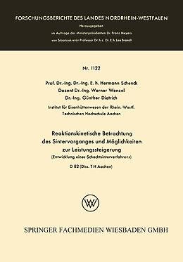 Kartonierter Einband Reaktionskinetische Betrachtung des Sintervorganges und Möglichkeiten zur Leistungssteigerung von Hermann Schenck