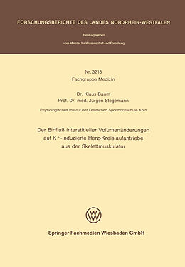 Kartonierter Einband Der Einfluß interstitieller Volumenänderungen auf K+-induzierte Herz-Kreislaufantriebe aus der Skelettmuskulatur von Klaus Baum, Jürgen Stegemann