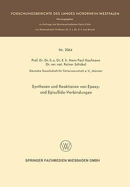 Kartonierter Einband Synthesen und Reaktionen von Epoxy- und Episulfido-Verbindungen von Hans Paul Kaufmann