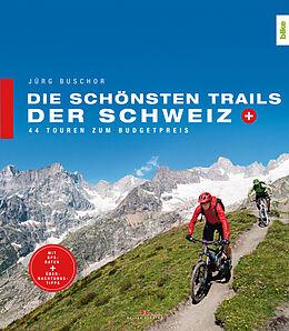 Paperback Die schönsten Trails der Schweiz von Jürg Buschor