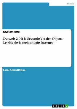 eBook (epub) Du web 2.0 à la Seconde Vie des Objets. Le rôle de la technologie Internet de Myriam Ertz