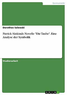 """E-Book (epub) Patrick Süskinds Novelle """"Die Taube"""". Eine Analyse der Symbolik von Dorothee Salewski"""
