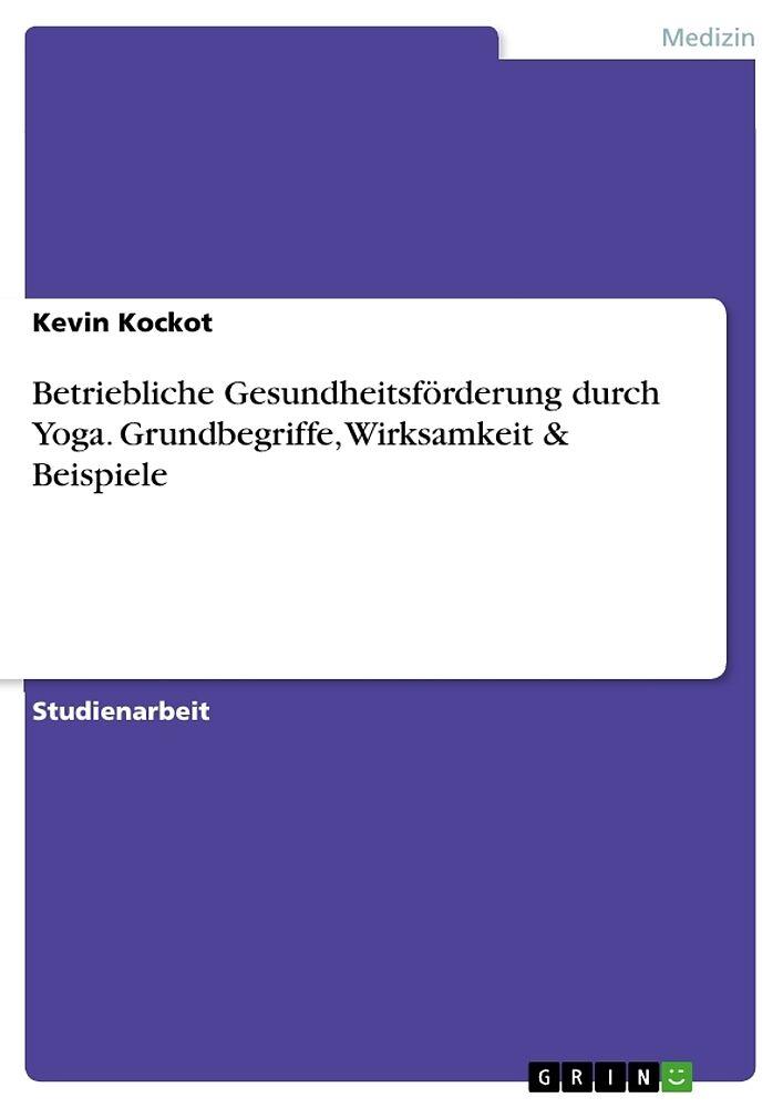 betriebliche gesundheitsfrderung durch yoga grundbegriffe wirksamkeit beispiele cover httpsexlibrisazureedgenetcovers9783 - Betriebliche Gesundheitsforderung Beispiele