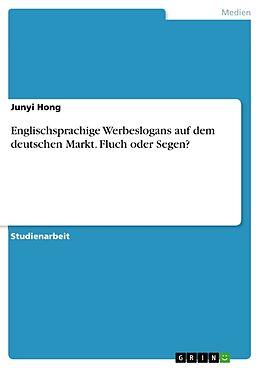 Kartonierter Einband Englischsprachige Werbeslogans auf dem deutschen Markt. Fluch oder Segen? von Junyi Hong