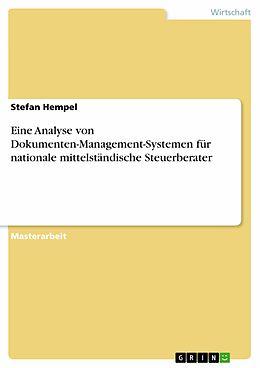 E-Book (pdf) Eine Analyse von Dokumenten-Management-Systemen für nationale mittelständische Steuerberater von Stefan Hempel