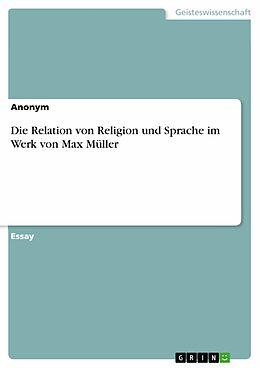 E-Book (pdf) Die Relation von Religion und Sprache im Werk von Max Müller von