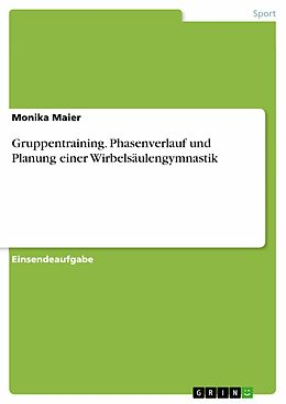 E-Book (pdf) Gruppentraining. Phasenverlauf und Planung einer Wirbelsäulengymnastik von Monika Maier