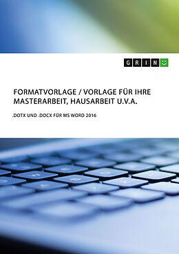 Kartonierter Einband Formatvorlage / Vorlage für Ihre Masterarbeit, Hausarbeit u.v.a von Grin Verlag (Hrsg. )