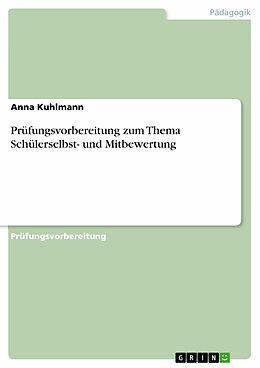 E-Book (pdf) Prüfungsvorbereitung zum Thema Schülerselbst- und Mitbewertung von Anna Kuhlmann