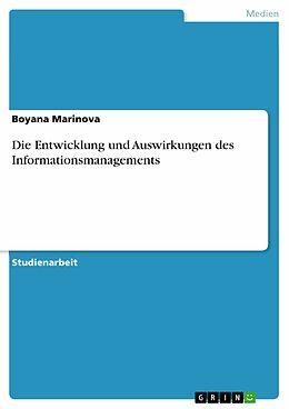 E-Book (pdf) Die Entwicklung und Auswirkungen des Informationsmanagements von Boyana Marinova