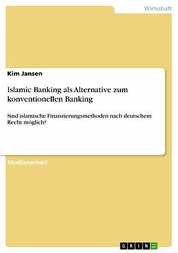 E-Book (pdf) Islamic Banking als Alternative zum konventionellen Banking von Kim Jansen