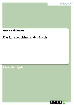 E-Book (pdf) Das Lerncoaching in der Praxis von Anna Kuhlmann