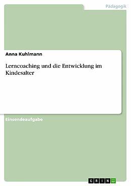 E-Book (pdf) Lerncoaching und die Entwicklung im Kindesalter von Anna Kuhlmann