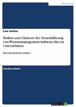 E-Book (pdf) Risiken und Chancen der Neueinführung von Wissensmanagement-Software für ein Unternehmen von Lisa Sachse