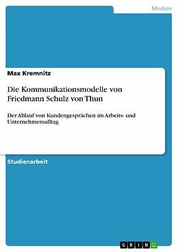 E-Book (pdf) Die Kommunikationsmodelle von Friedmann Schulz von Thun von Max Kremnitz