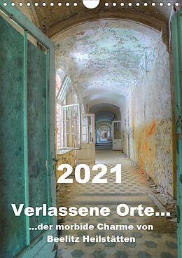 Kalender Verlassene Orte... Der morbide Charme von Beelitz Heilstätten / Planer (Wandkalender 2021 DIN A4 hoch) von Ralf Schröer