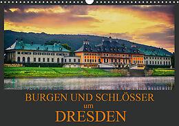 Kalender Burgen und Schlösser um Dresden (Wandkalender 2021 DIN A3 quer) von Dirk Meutzner