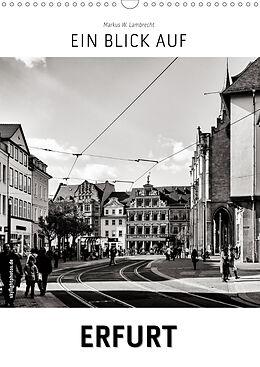 Kalender (Kal) Ein Blick auf Erfurt (Wandkalender 2021 DIN A3 hoch) von Markus W. Lambrecht