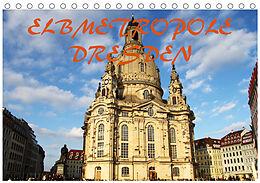 Kalender Elbmetropole Dresden (Tischkalender 2021 DIN A5 quer) von Mario Gerhold & Peter Kehrer