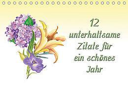 Kalender 12 unterhaltsame Zitate für ein schönes Jahr (Tischkalender 2021 DIN A5 quer) von Gunter Kirsch