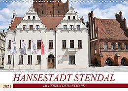 Kalender Hansestadt Stendal (Wandkalender 2021 DIN A3 quer) von Markus Rein