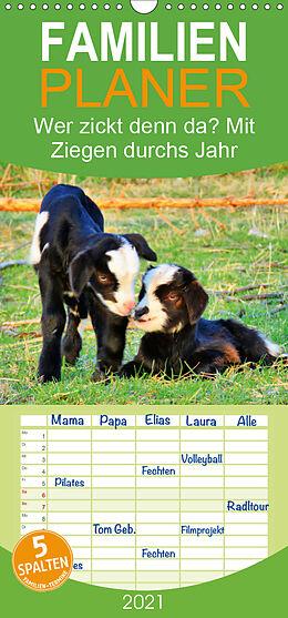 Kalender (Kal) Wer zickt denn da? Mit Ziegen durchs Jahr - Familienplaner hoch (Wandkalender 2021 , 21 cm x 45 cm, hoch) von Sabine Löwer