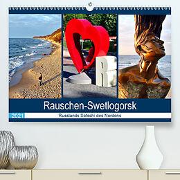 Kalender Rauschen-Swetlogorsk - Russlands Sotschi des Nordens (Premium, hochwertiger DIN A2 Wandkalender 2021, Kunstdruck in Hochglanz) von Henning von Löwis of Menar