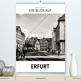 Kalender (Kal) Ein Blick auf Erfurt (Premium, hochwertiger DIN A2 Wandkalender 2021, Kunstdruck in Hochglanz) von Markus W. Lambrecht