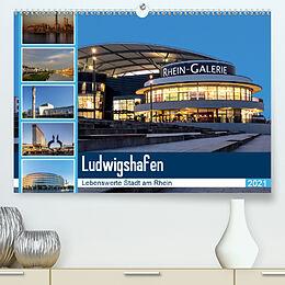 Kalender Ludwigshafen - Lebenswerte Stadt am Rhein (Premium, hochwertiger DIN A2 Wandkalender 2021, Kunstdruck in Hochglanz) von Thomas Seethaler
