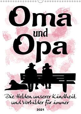Kalender (Kal) Oma und Opa, die Helden unserer Kindheit (Wandkalender 2021 DIN A3 hoch) von Sabine Löwer
