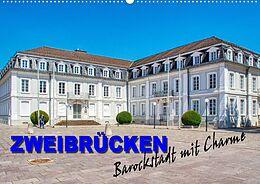 Kalender (Kal) Zweibrücken - Barockstadt mit Charme (Wandkalender 2022 DIN A2 quer) von Thomas Bartruff