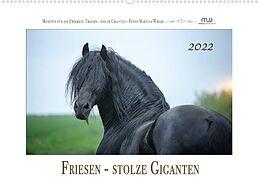 Kalender Friesen - stolze Giganten (Wandkalender 2022 DIN A2 quer) von Martina Wrede
