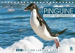 Kalender Pinguine: Gehupft wie gesprungen - Edition lustige Tiere (Tischkalender 2022 DIN A5 quer) von CALVENDO