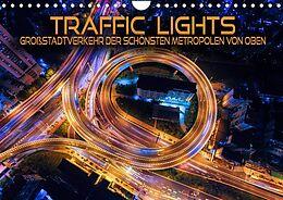 Kalender Traffic Lights - Großstadtverkehr der schönsten Metropolen von oben (Wandkalender 2022 DIN A4 quer) von Renate Utz