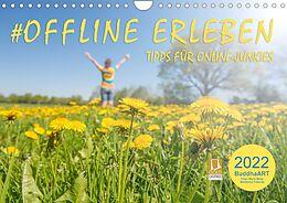 Kalender OFFLINE ERLEBEN - Tipps für Online-Junkies (Wandkalender 2022 DIN A4 quer) von BuddhaART