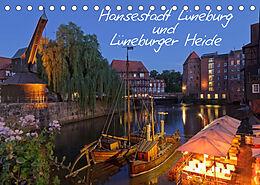 Kalender (Kal) Hansestadt Lüneburg und Lüneburger Heide (Tischkalender 2022 DIN A5 quer) von Siegfried Kuttig