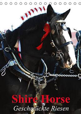 Kalender (Kal) Shire Horse - Geschmückte Riesen (Tischkalender 2022 DIN A5 hoch) von Elisabeth Stanzer