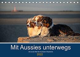 Kalender (Kal) Mit Aussies unterwegs - Die bunte Welt der Australian Shepherds (Tischkalender 2022 DIN A5 quer) von Annett Mirsberger tierpfoto