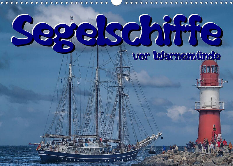 Segelschiffe vor Warnemünde (Wandkalender 2022 DIN A3 quer)